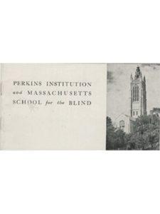 Perkins Institute and Massachusetts School of the Blind helen keller