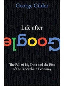 George Gilder google  blockchain technologies