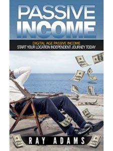 Ray Adams journey  passive incomes