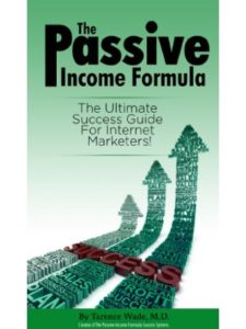 Tarence Wade, M.D. formula  passive incomes