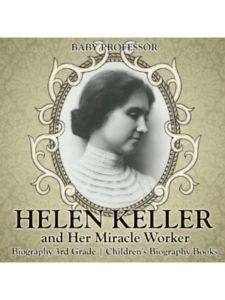 Baby Professor    helen keller miracle workers