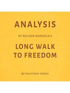 Milkyway Media long walk freedom  nelson mandelas