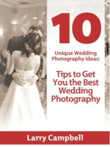 Larry Campbell    wedding photography tips