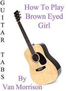 amazon brown eyed girl  guitar tabs
