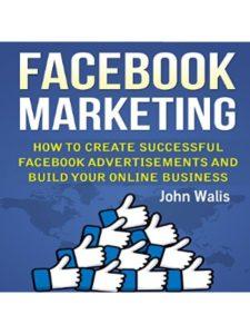 John Walis    successful facebook businesses